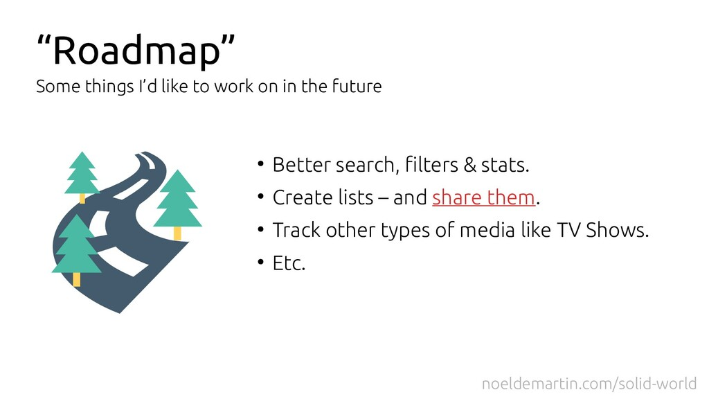 """""""Roadmap"""" ● Better search, filters & stats. ● C..."""