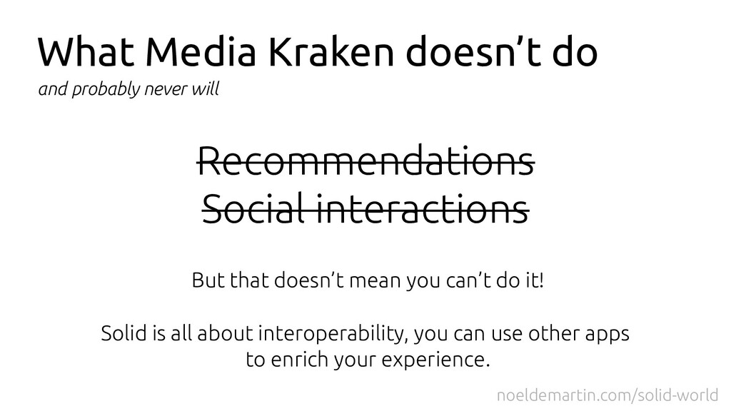 What Media Kraken doesn't do and probably never...