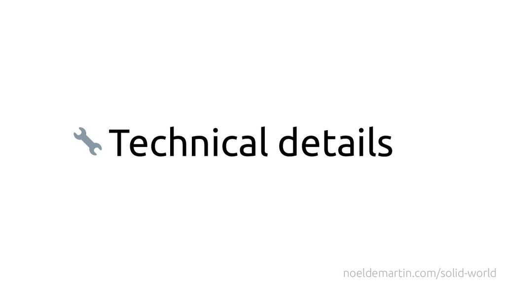 Technical details noeldemartin.com/solid-world