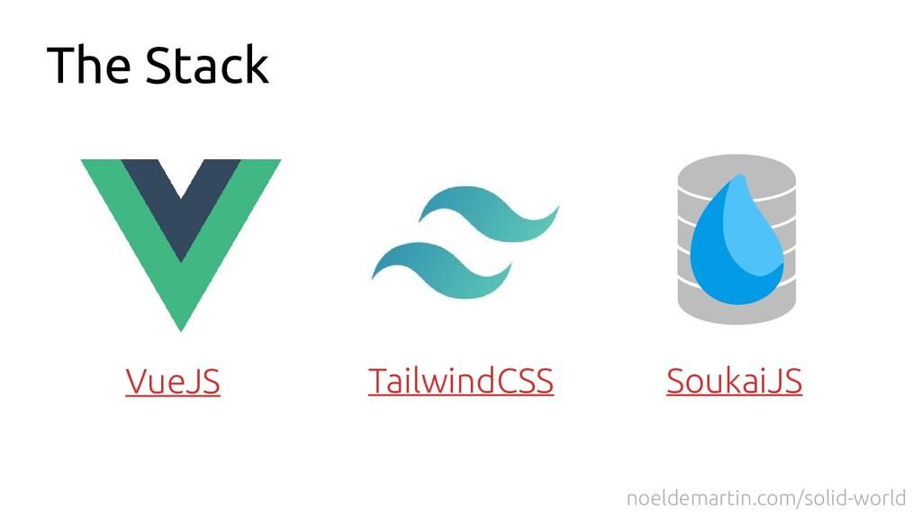 The Stack VueJS TailwindCSS SoukaiJS noeldemart...