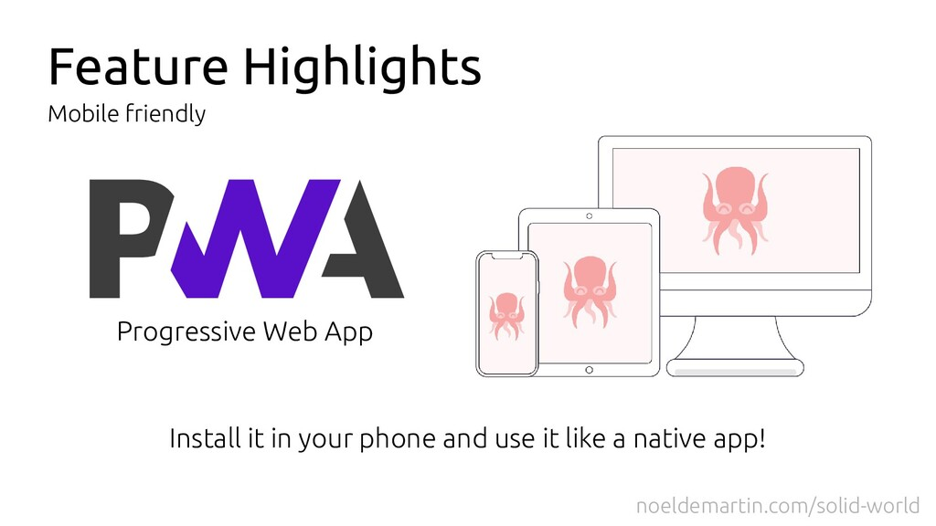 Feature Highlights Mobile friendly Progressive ...