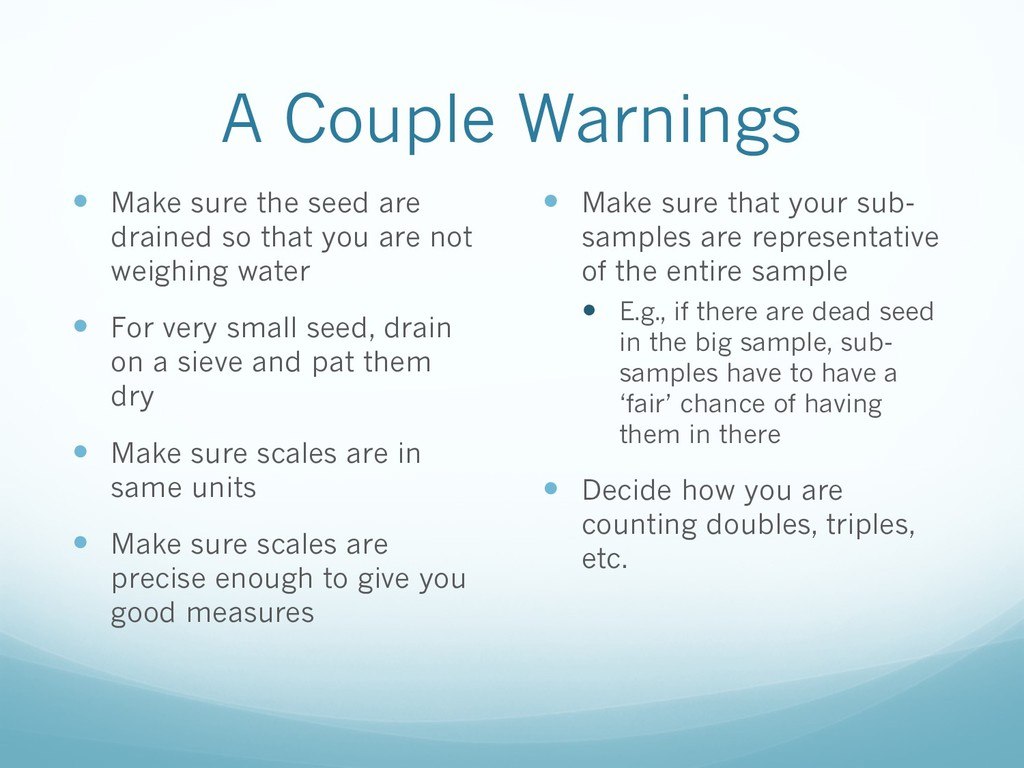A Couple Warnings — Make sure the seed are drai...