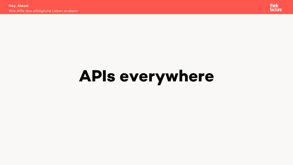 APIs everywhere Wie APIs das alltägliche Leben ...