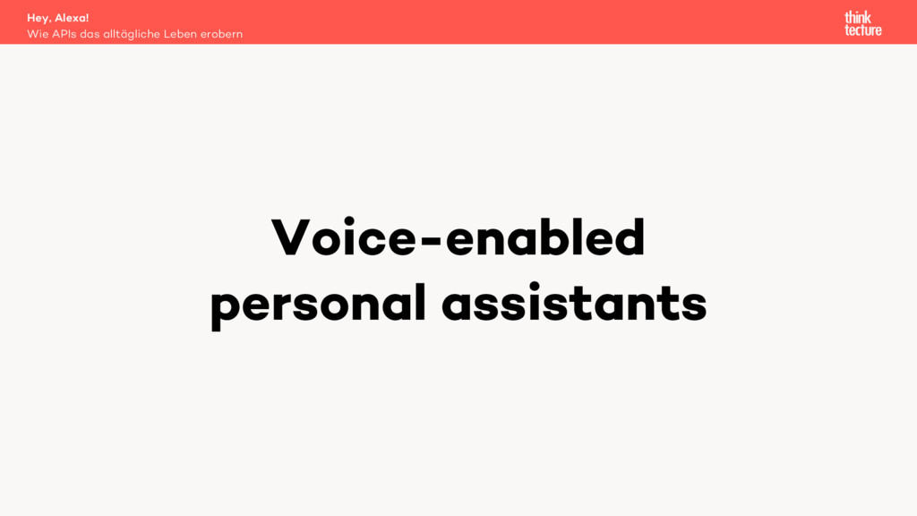 Voice-enabled personal assistants Wie APIs das ...