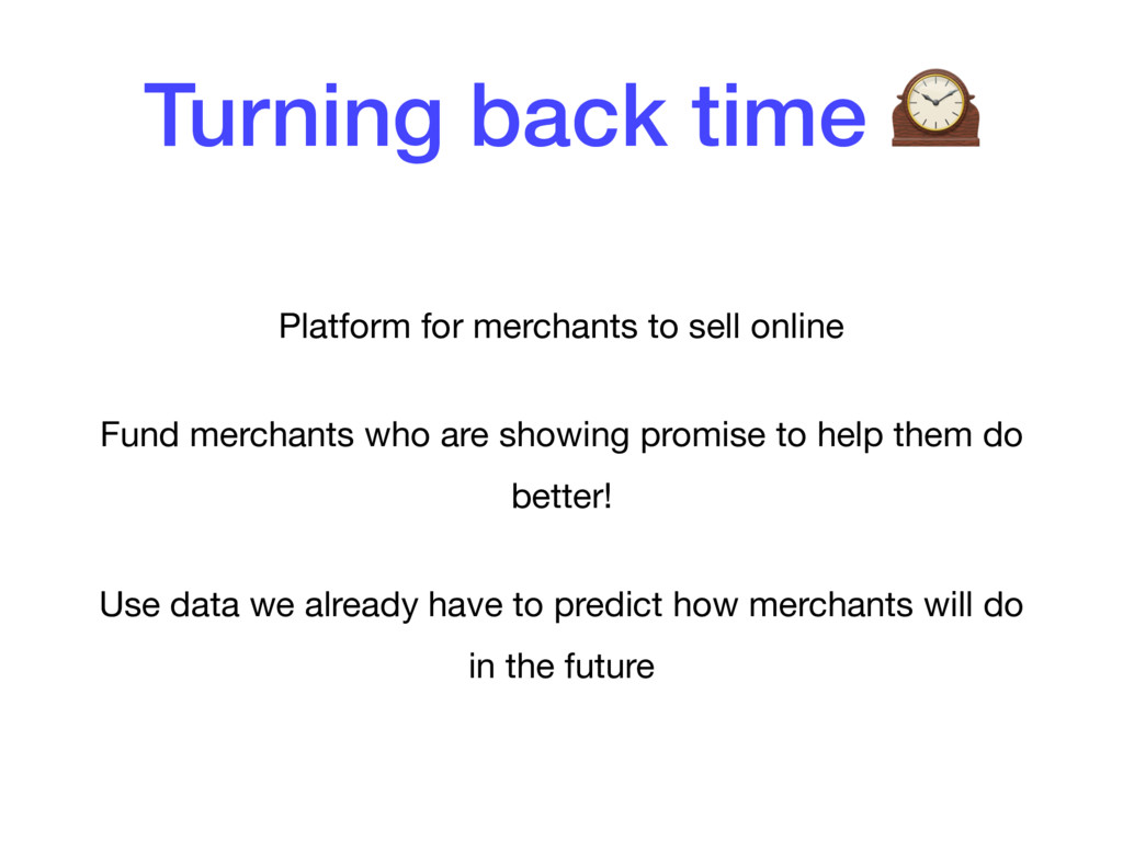 Turning back time  Platform for merchants to se...
