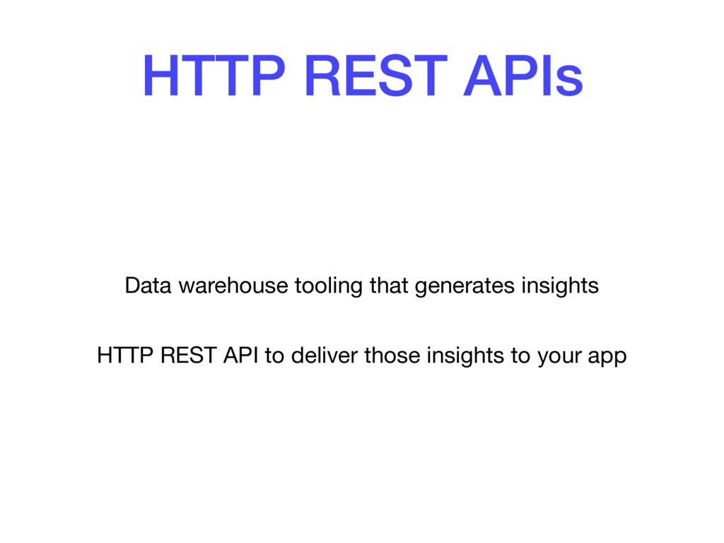 HTTP REST APIs Data warehouse tooling that gene...
