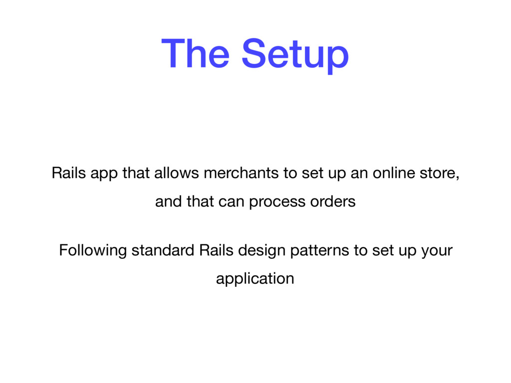 The Setup Rails app that allows merchants to se...