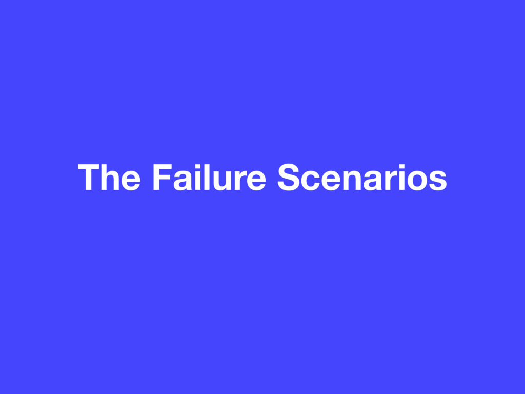 The Failure Scenarios