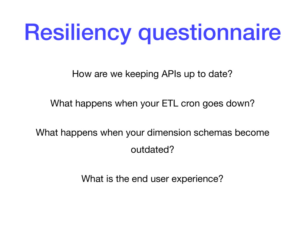 Resiliency questionnaire How are we keeping API...