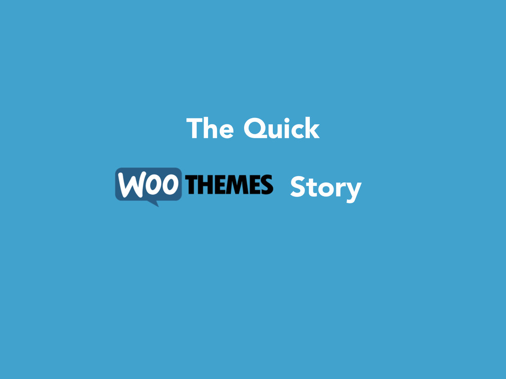 The Quick Story