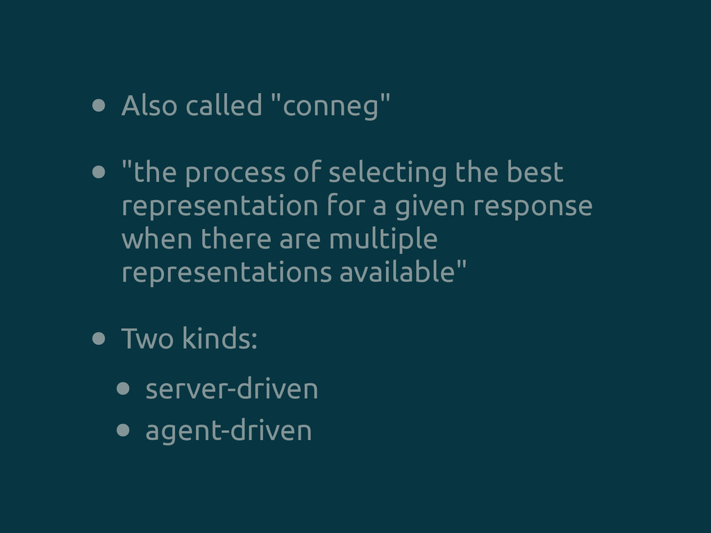 """• Also called """"conneg"""" • """"the process of select..."""