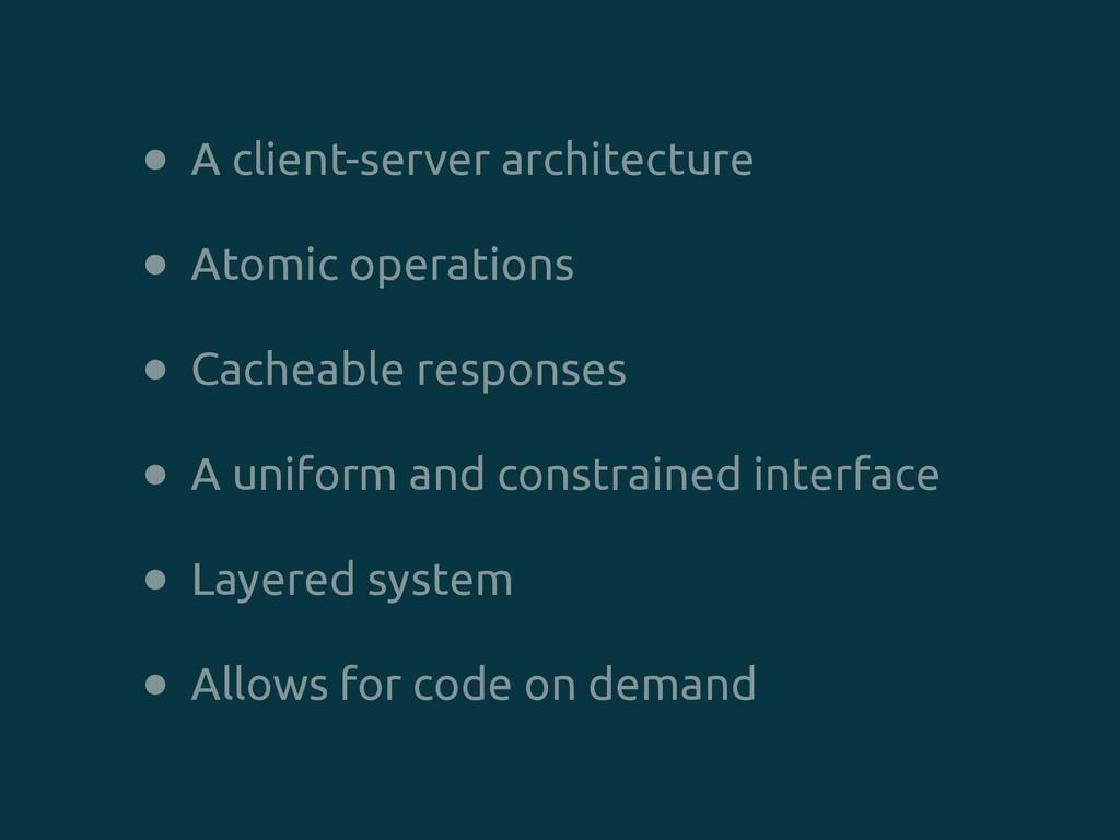 • A client-server architecture • Atomic operati...