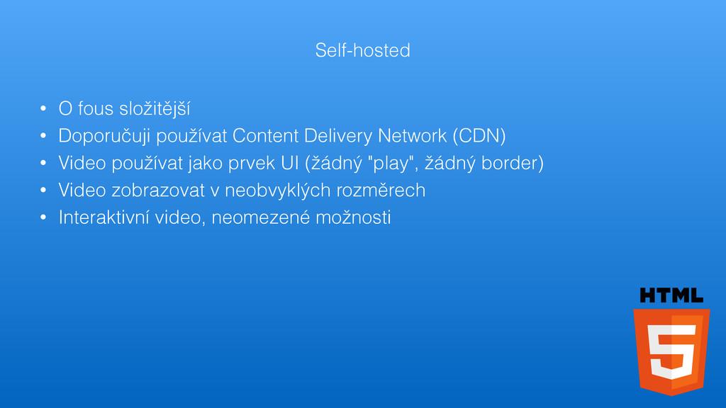 Self-hosted • O fous složitější • Doporučuji po...