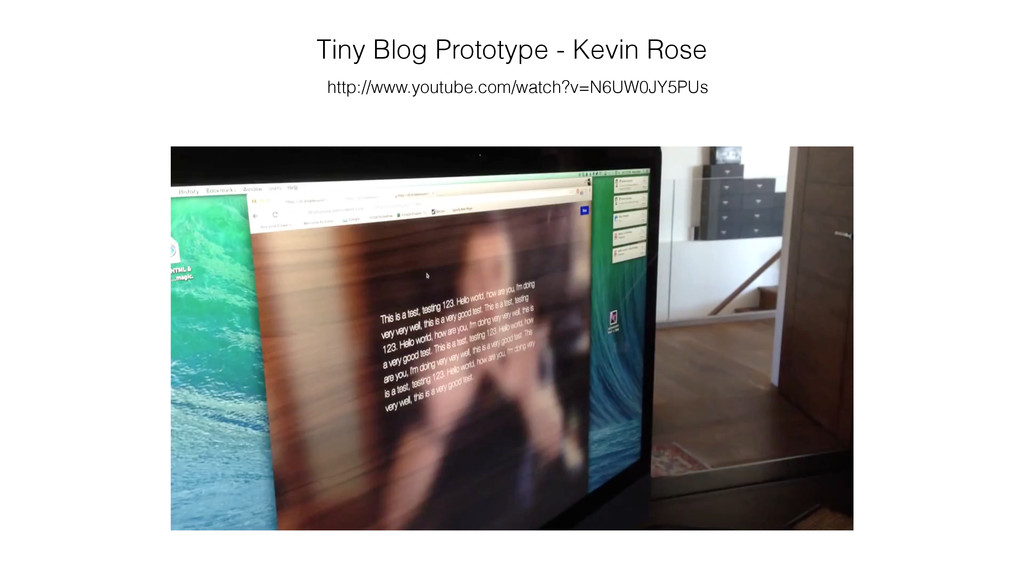 Tiny Blog Prototype - Kevin Rose http://www.you...