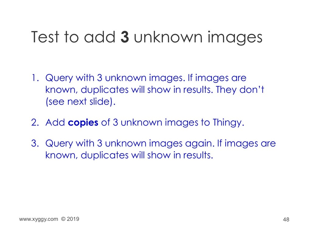 48 Test to add 3 unknown images 1. Query with 3...