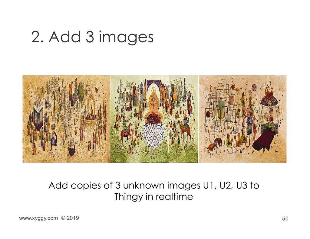 50 2. Add 3 images Add copies of 3 unknown imag...