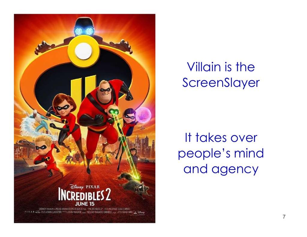 7 www.xyggy.com © 2019 Villain is the ScreenSla...