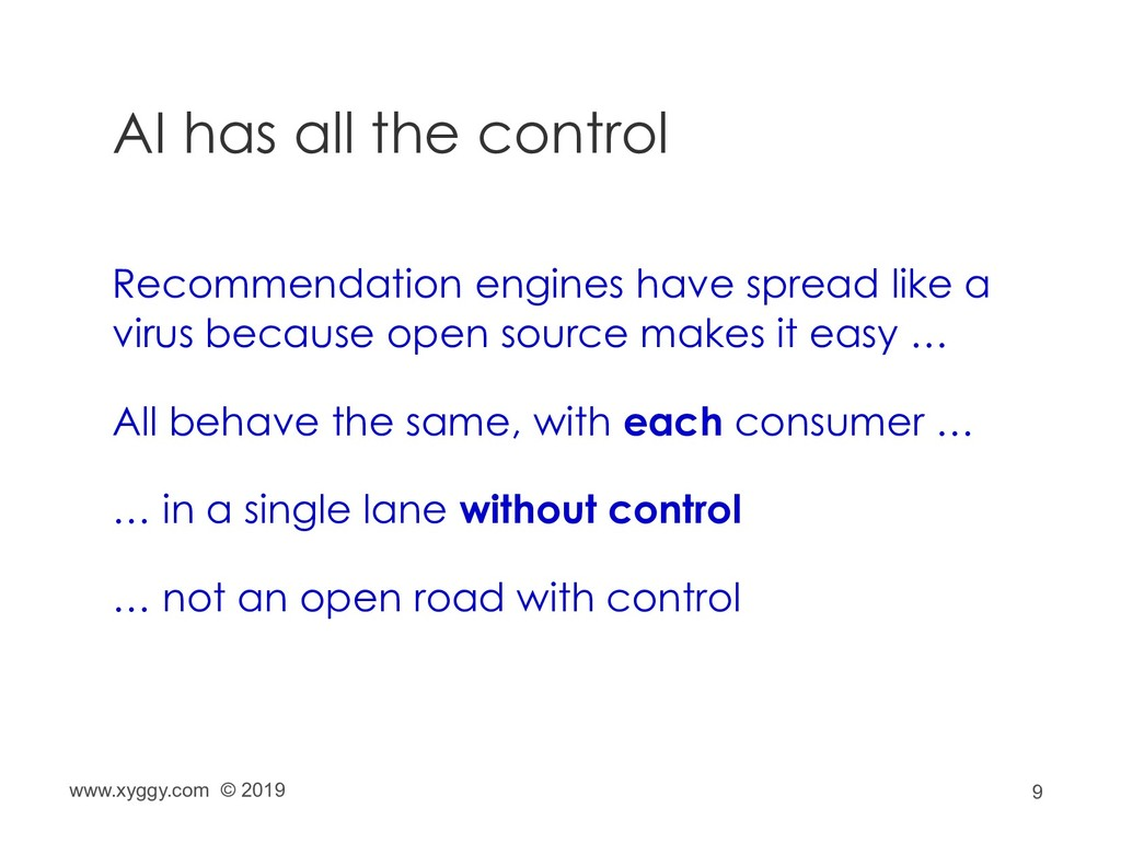 9 AI has all the control Recommendation engines...