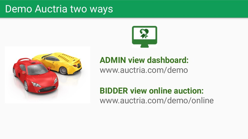 ADMIN view dashboard: www.auctria.com/demo BIDD...