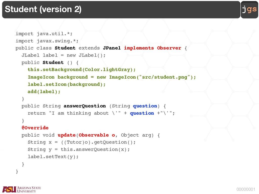 jgs 00000001 Student (version 2) import java.ut...