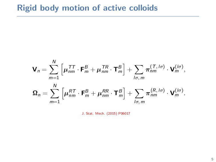 Rigid body motion of active colloids Vn = N m=1...