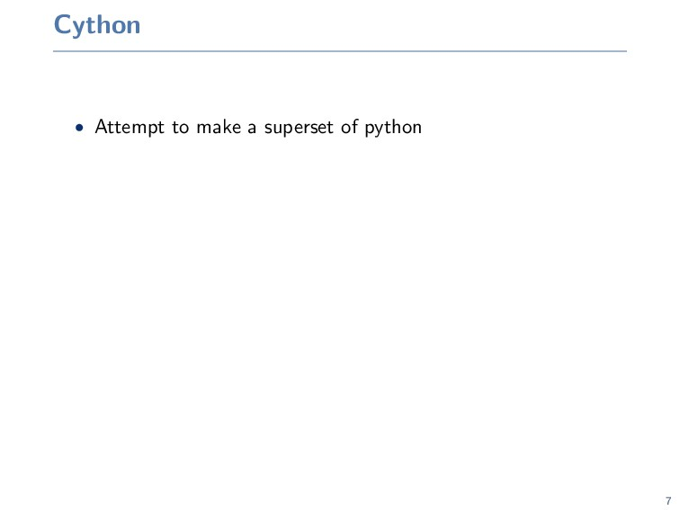 Cython • Attempt to make a superset of python 7
