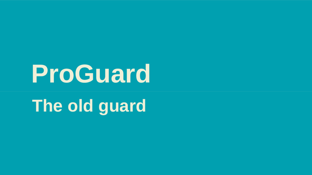 ProGuard The old guard