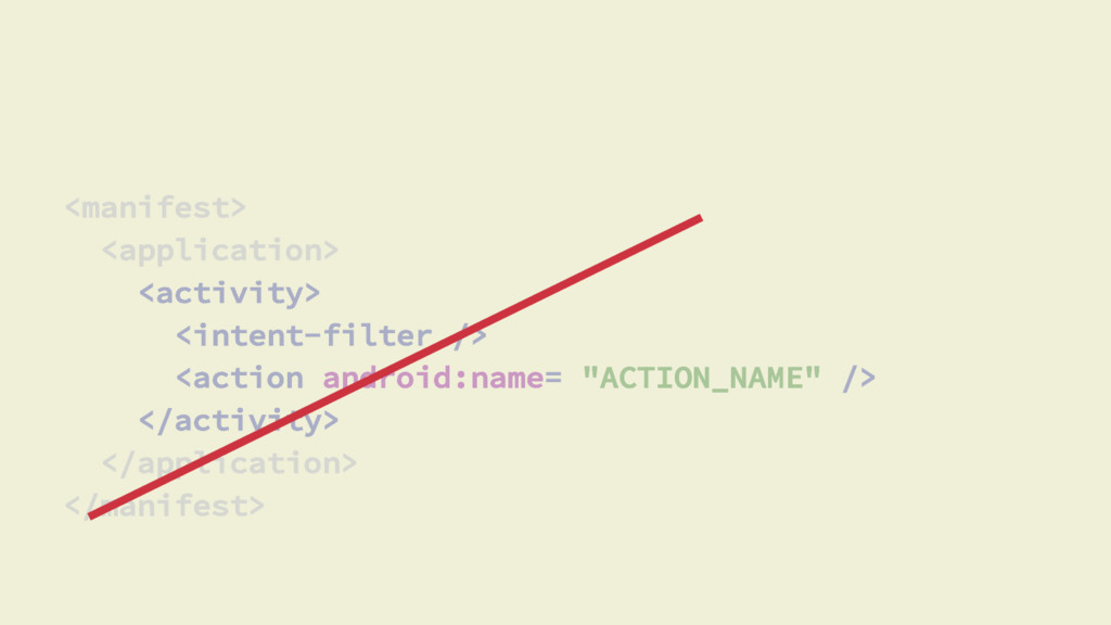<manifest> <application> <activity> <intent-fil...