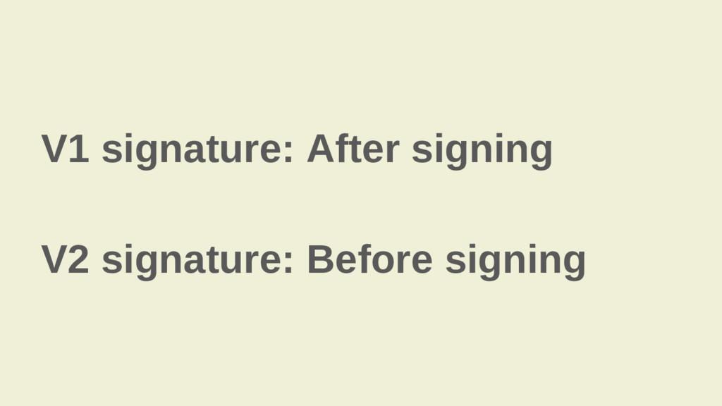 V1 signature: After signing V2 signature: Befor...