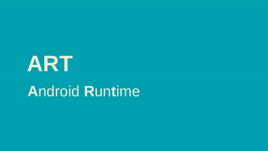 ART Android Runtime