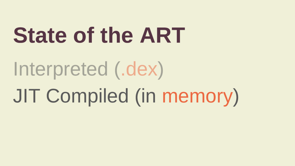 State of the ART Interpreted (.dex) JIT Compile...