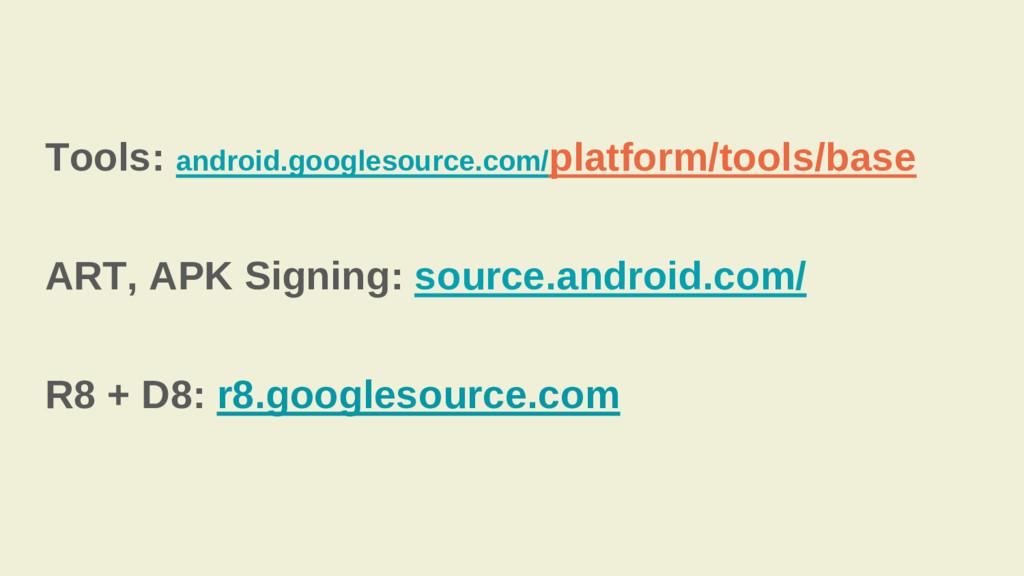 Tools: android.googlesource.com/platform/tools/...