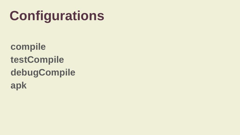 compile testCompile debugCompile apk Configurat...