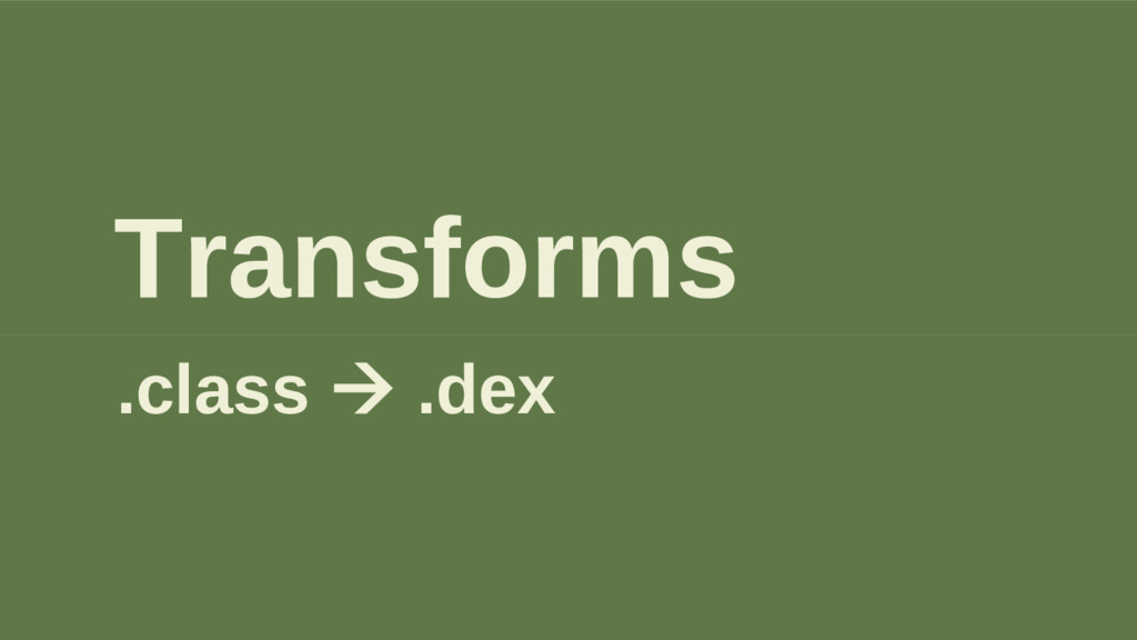 Transforms .class à .dex