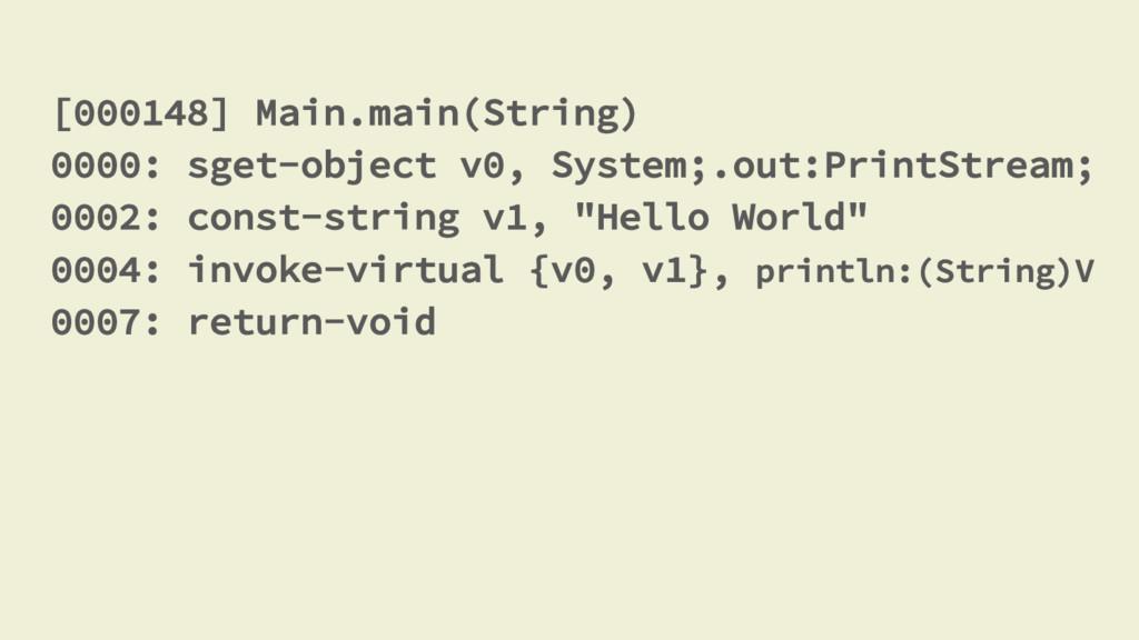 [000148] Main.main(String) 0000: sget-object v0...