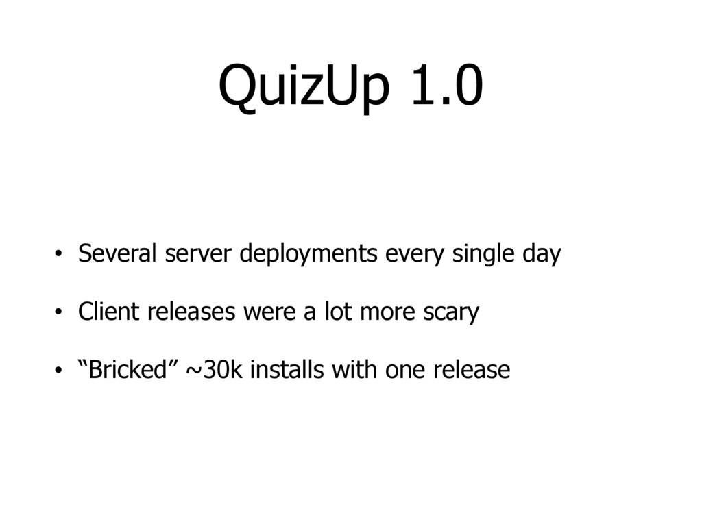 QuizUp 1.0 • Several server deployments every s...