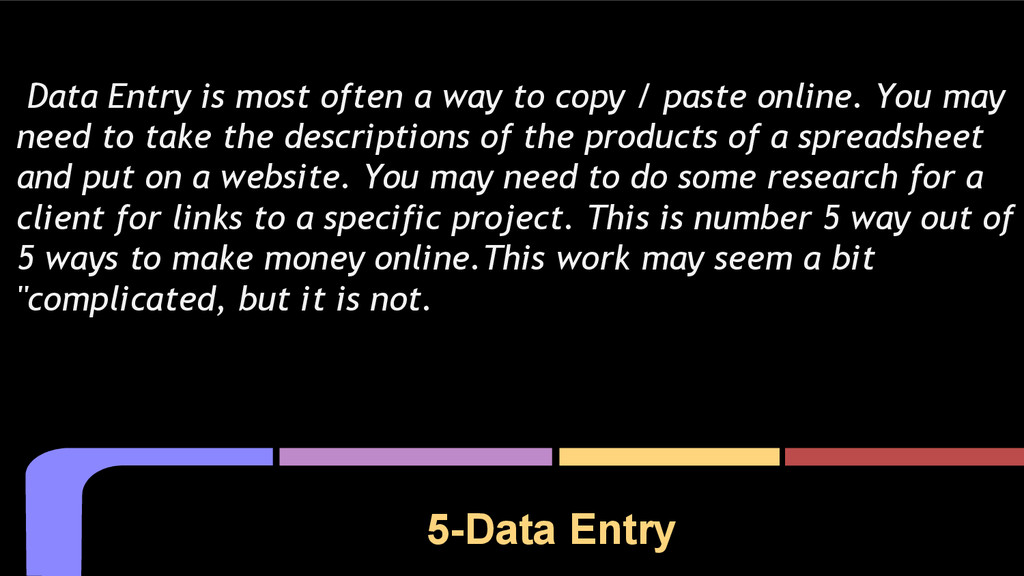 5-Data Entry Data Entry is most often a way to ...