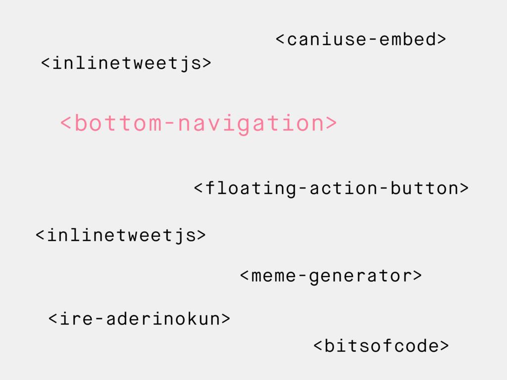 <bottom-navigation> <floating-action-button> <i...