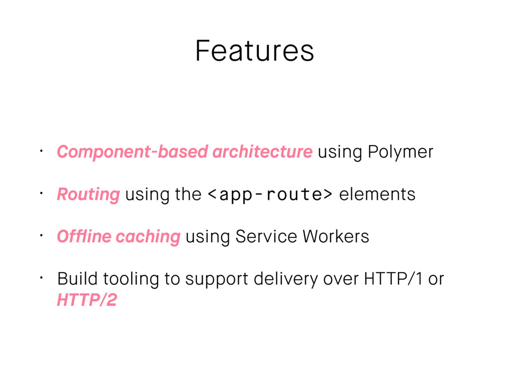 Features • Component-based architecture using P...