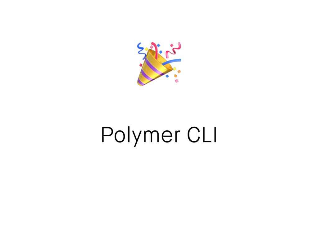 Polymer CLI