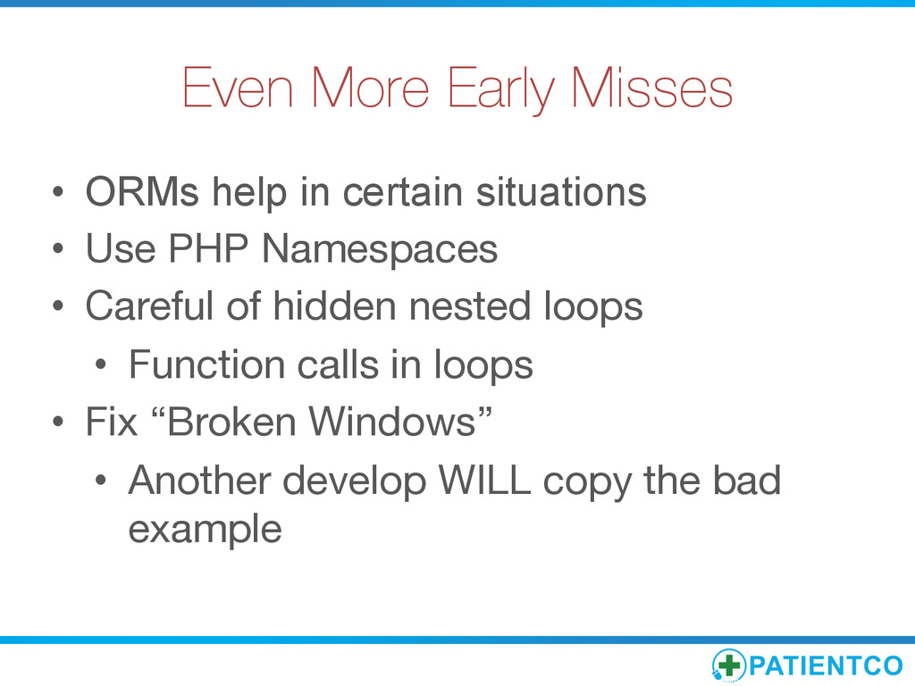 Even More Early Misses • ORMs help in certain...