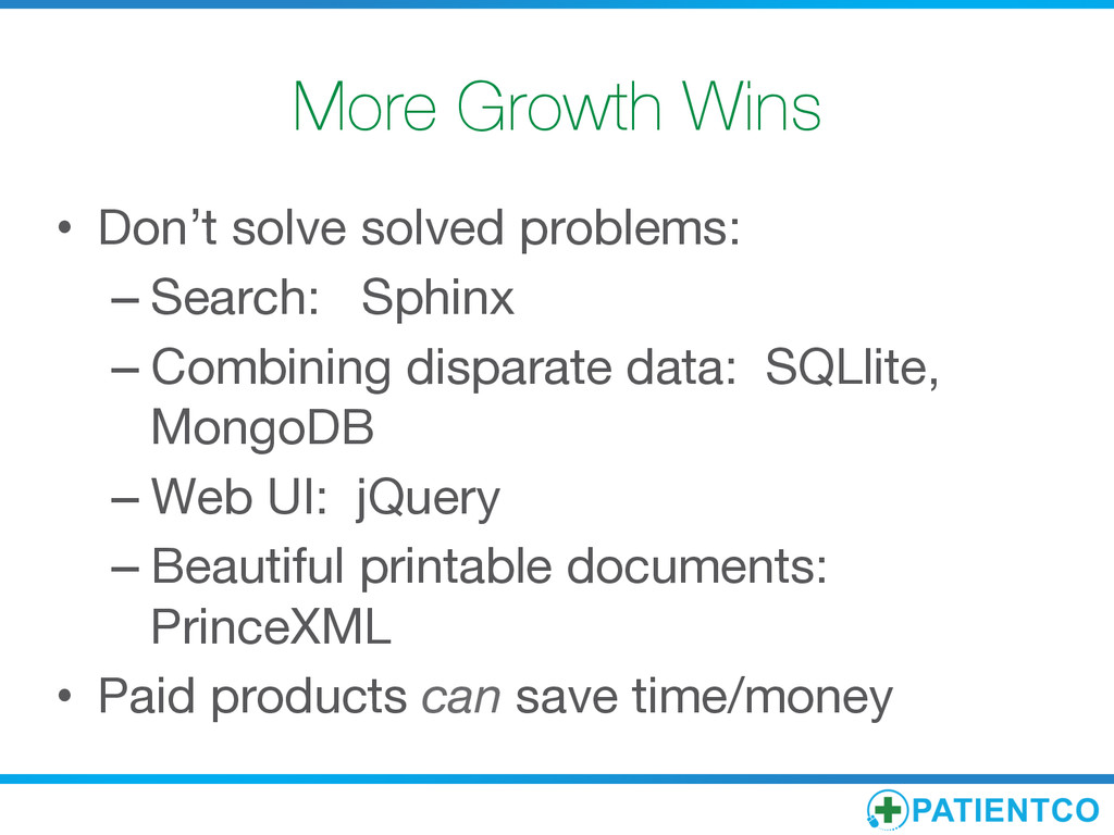 More Growth Wins • Don't solve solved problem...