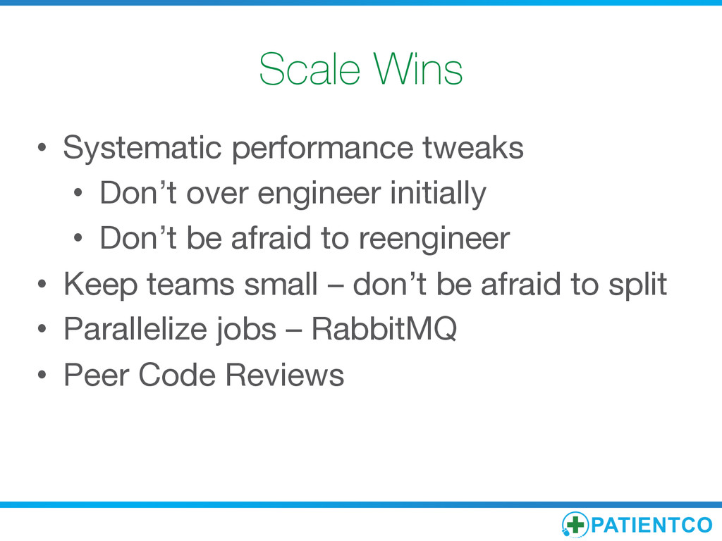 Scale Wins • Systematic performance tweaks •...