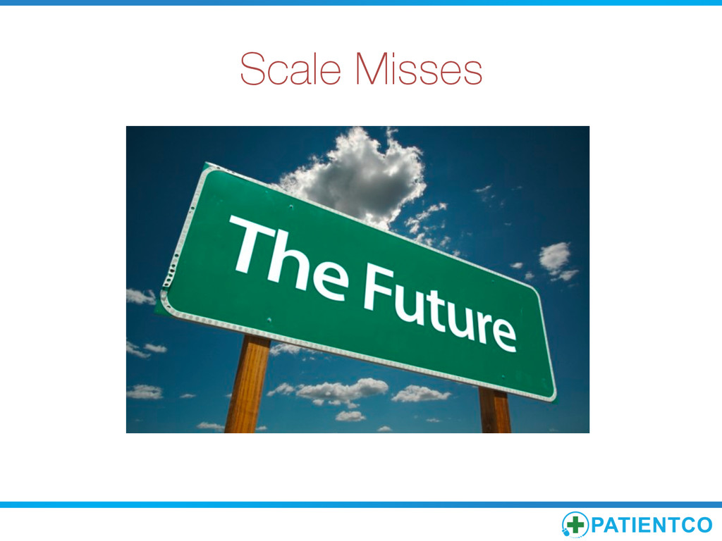 Scale Misses