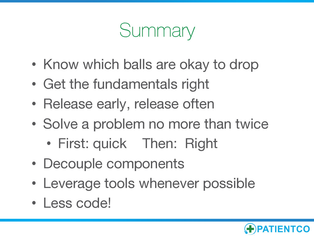 Summary • Know which balls are okay to drop ...