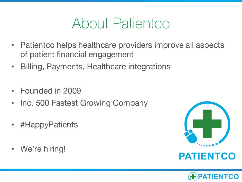About Patientco • Patientco helps healthcare ...