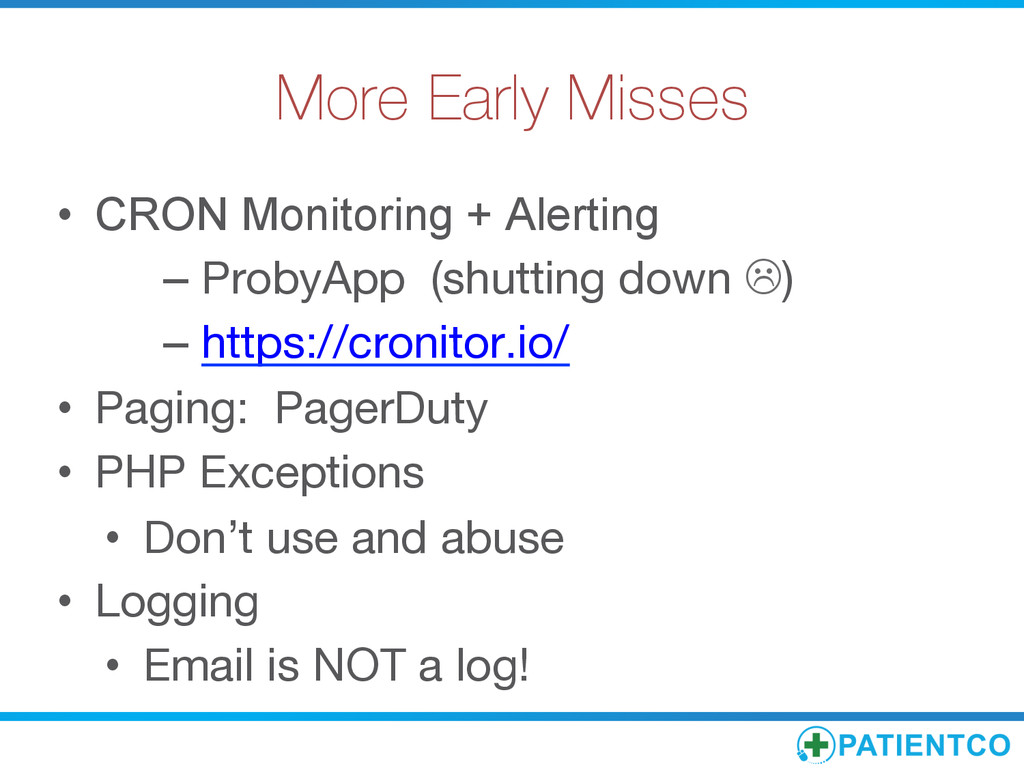 More Early Misses • CRON Monitoring + Alertin...