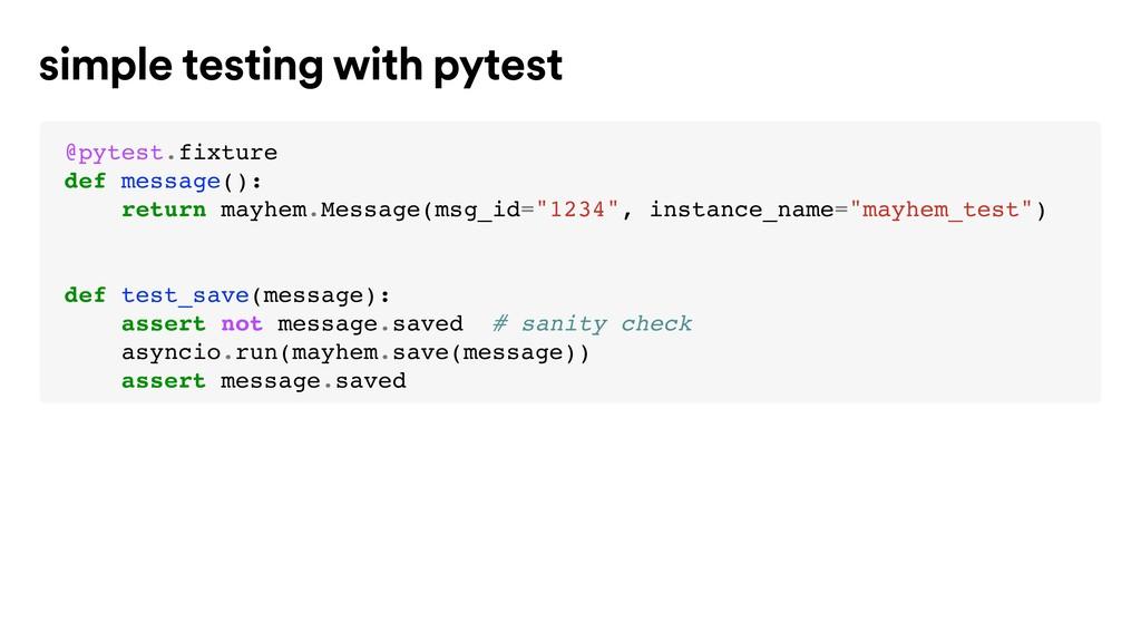 @pytest.fixture def message(): return mayhem.Me...