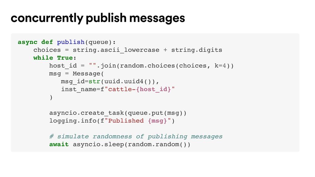 async def publish(queue): choices = string.asci...