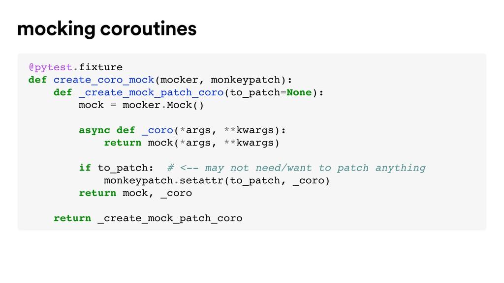 @pytest.fixture def create_coro_mock(mocker, mo...